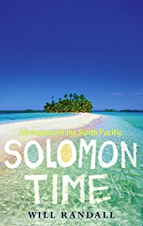 Solomon Time: Adventures in the South Pacific (English Edition)