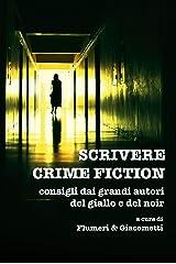 Scrivere crime fiction: Consigli dai grandi autori del giallo e del noir Formato Kindle