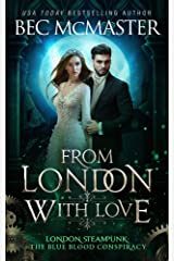 From London, With Love (London Steampunk: The Blue Blood Conspiracy Book 6) Kindle Edition
