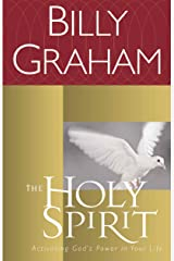 The Holy Spirit: Activating God's Power in Your Life Kindle Edition