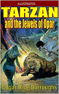 Tarzan and the Jewels of Opar Illustrated (English Edition)