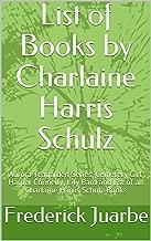 List of Books by Charlaine Harris Schulz: Aurora Teagarden Series, Cemetery Girl, Harper Connelly, Lily Bard and list of all Charlaine Harris Schulz Books
