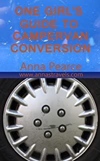 One Girl's Guide To Campervan Conversion
