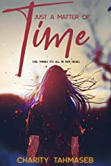 Just a Matter of Time: A Young Adult Paranormal Short Story Kindle Edition