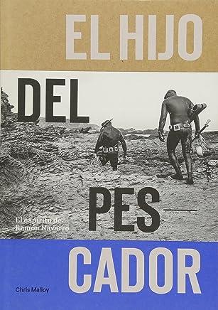 El Hijo Del Pescador: El Espiritu de Ramon Navarro (Spanish Edition)