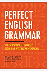 Perfect English Grammar: The Indispensable Guide to Excellent Writing and Speaking Kindle Edition