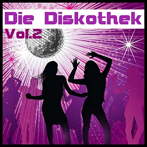 Die Diskothek Vol 2 Die Besten Disco Hits Der 70er By Das Disco Show On Amazon Music Amazon Com