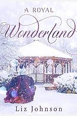 A Royal Wonderland: Royalty Meets Small-Town Charm Kindle Edition