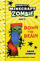 Minecraft: Diary of a Minecraft Zombie Book 16: Down The Drain (An Unofficial Minecraft Book) Kindle Edition