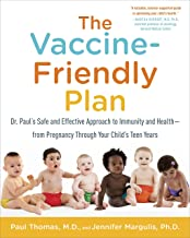 The Vaccine-Friendly Plan: Dr. Paul's Safe and Effective Approach to Immunity and Health-from Pregnancy Through Your Child's Teen Years PDF