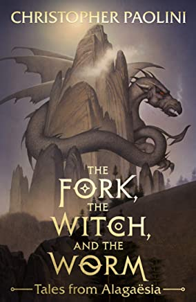 Fork, the Witch, and the Worm: Tales from Alagaesia Volume 1: Eragon, The