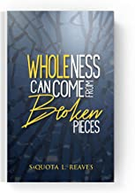 Wholeness Can Come From Broken Pieces