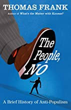 The People, No: A Brief History of Anti-Populism PDF