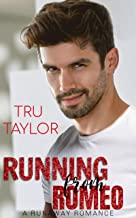 Running from Romeo: A Standalone Second Chance at First Love Contemporary Romance: A Runaway Romance (Runaway Romance series Book 2)
