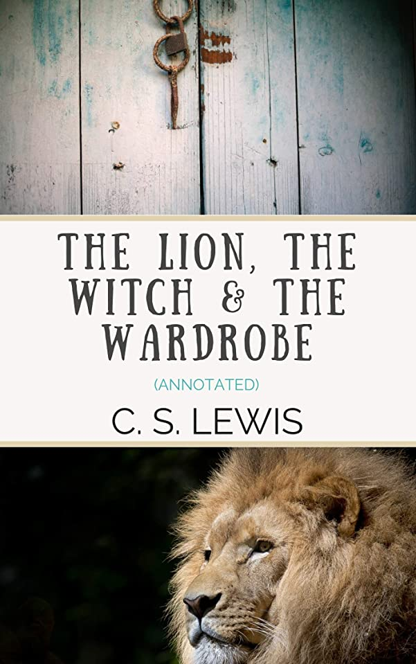 ポーク耳見出しThe Lion, the Witch and the Wardrobe (Annotated) (English Edition)