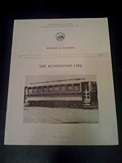The Kensington Line (Washington Chapter, NRHS: Historical Bulletin No. 1)