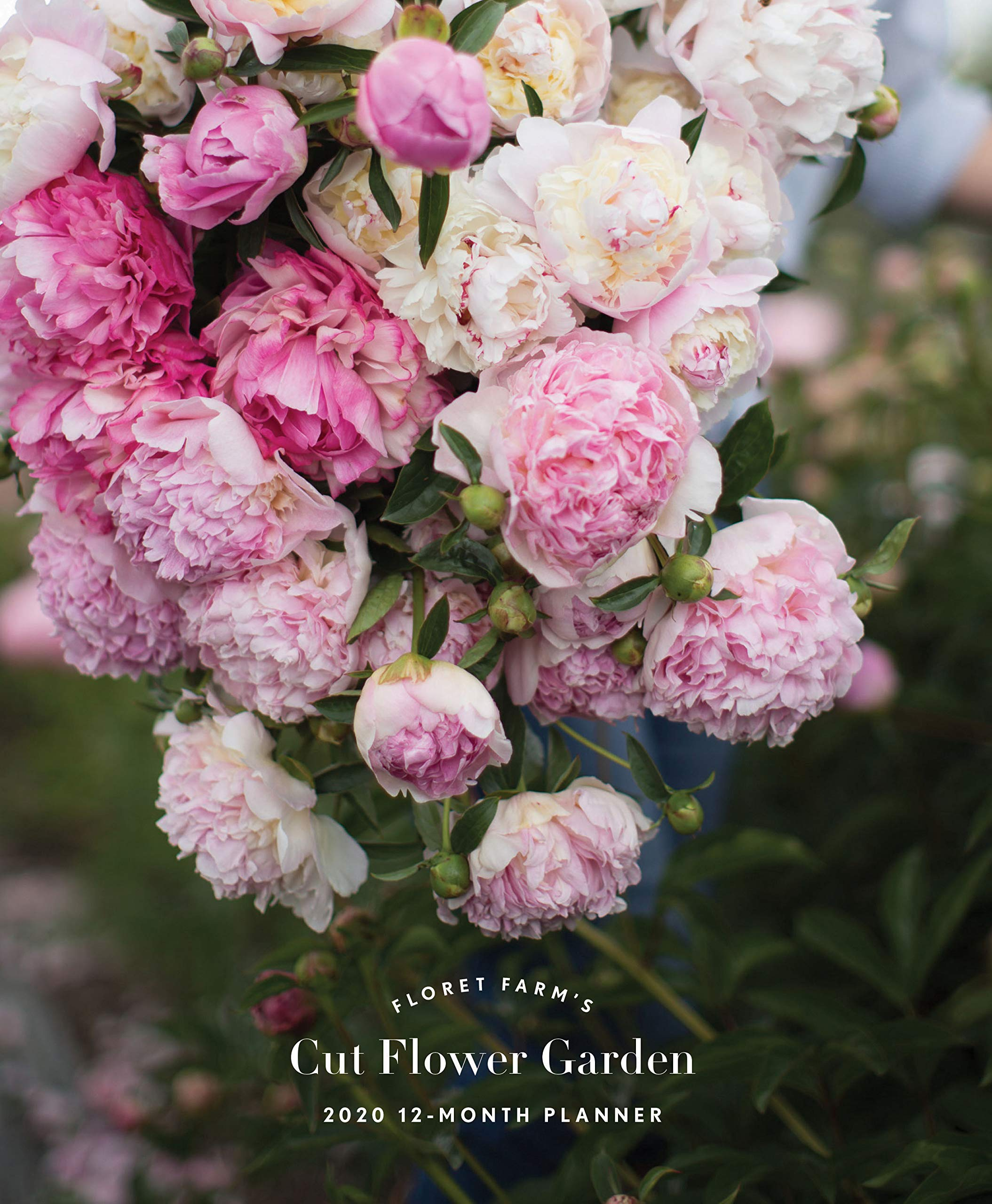 2020 Daily Planner: Floret Farm's Cut Flower Garden