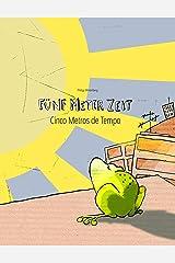 Fünf Meter Zeit/Cinco Metros de Tempo: Deutsch-Portugiesisch (Portugal): Mehrsprachiges Kinderbuch. Zweisprachiges Bilderbuch zum Vorlesen für Kinder ab ... zweisprachig mit Deutsch als Hauptsprache) Kindle Ausgabe