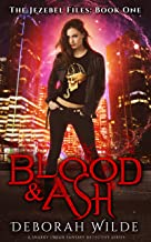Blood & Ash: A Snarky Urban Fantasy Detective Series (The Jezebel Files Book 1)