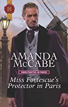 Miss Fortescue's Protector in Paris (Debutantes in Paris Book 3)