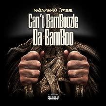 Can't BamBoozle Da BamBoo [Explicit]