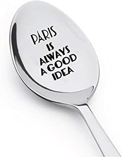 Paris Is Always a Good Idea - A Great Gift for Anyone Who Loves Paris !! Spoon Gift -Christmas Baskets