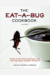 The Eat-a-Bug Cookbook, Revised: 40 Ways to Cook Crickets, Grasshoppers, Ants, Water Bugs, Spiders, Centipedes, and Their Kin Paperback