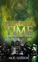 One Piece at a Time (The Technomancer Novels Book 4)