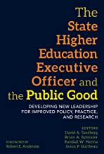 The State Higher Education Executive Officer and the Public Good: Developing New Leadership for Improved Policy, Practice, and Research