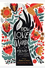 How to Love the World: Poems of Gratitude and Hope Kindle Edition
