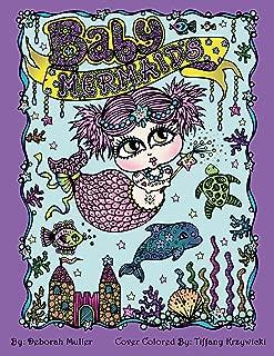 Baby Mermaids: Adorable Baby Mermaids Coloring fun by Deborah Muller. Everyone loves coloring cute little mermaid babies.