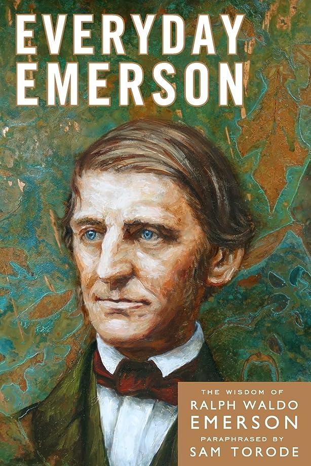 看板つらいバラバラにするEveryday Emerson: The Wisdom of Ralph Waldo Emerson Paraphrased