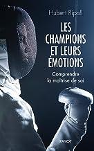 Livres Les champions et leurs émotions: Comprendre la maîtrise de soi PDF