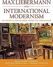 Max Liebermann and International Modernism: An Artist's Career from Empire to Third Reich (Studies in German History)