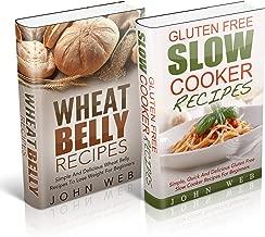 Wheat Belly: Wheat Belly Box Set – Wheat Belly Recipes & Gluten Free Slow Cooker Recipes (Grain Free, Gluten Free, Wheat Free)