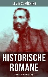 Levin Schücking: Historische Romane, Heimatromane, Erzählungen & Briefe: Der Kampf im Spessart + Luther in Rom + Eine dunk...