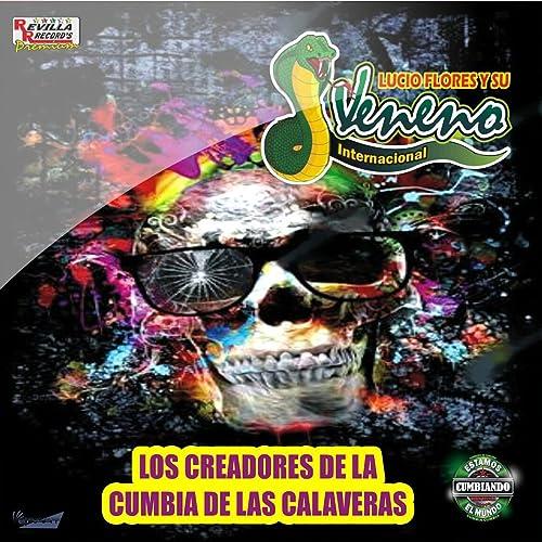 Los Creadores De La Cumbia De Las Calaveras by Grupo Veneno ...