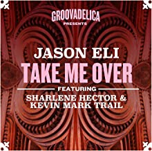 Take Me Over (feat. Sharlene Hector, Kevin Mark Trail) [Radio Edit]