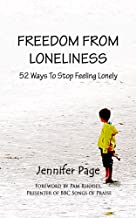 Freedom From Loneliness: 52 Ways To Stop Feeling Lonely