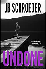 Undone (Unlikely Series Book 3) Kindle Edition