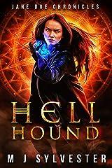 Hell Hound: Jane Doe Chronicles - Shapeshifter Urban Fantasy Kindle Edition