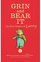 Grin and Bear It: The Wit & Wisdom of Corduroy Kindle Edition