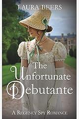 The Unfortunate Debutante: A Regency Spy Romance (The Beckett Files Book 7) Kindle Edition