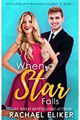 When a Star Falls: A Sweet Romantic Comedy (Fools for Love Romantic Comedy Book 1) Kindle Edition