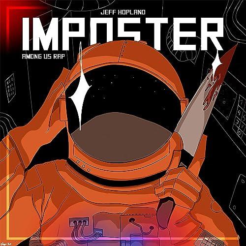 Imposter Among Us Rap By Jeff Hopland On Amazon Music Amazon Com