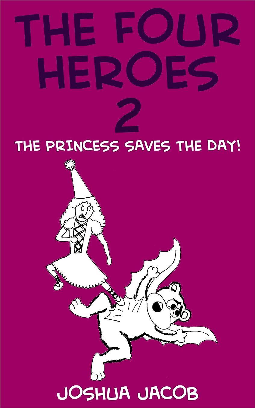 教育する晩餐判読できないThe Four Heroes 2: The Princess Saves the Day! (Epic Adventure Time) (English Edition)