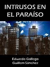 INTRUSOS EN EL PARAÍSO (Spanish Edition)