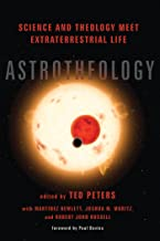 Astrotheology: Science and Theology Meet Extraterrestrial Life