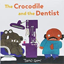 The Crocodile and the Dentist: (Illustrated Book for Children and Adults, Humor, Coping with Anxiety)