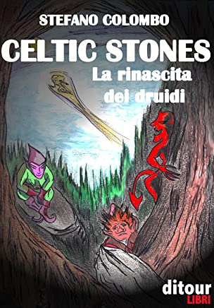 Celtic Stones -- La rinascita dei druidi